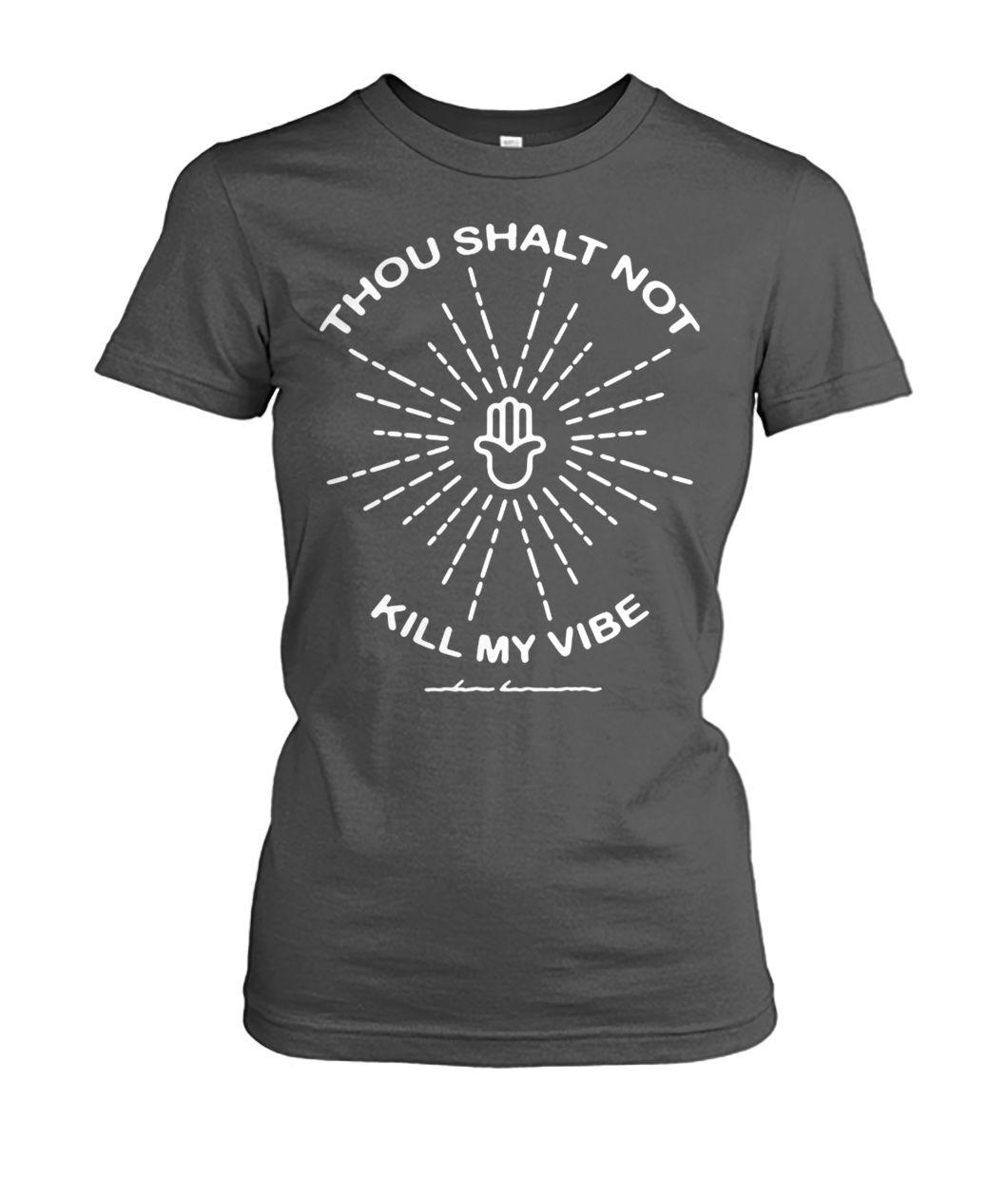 [Hot version] Thou shalt not kill my vibe shirt