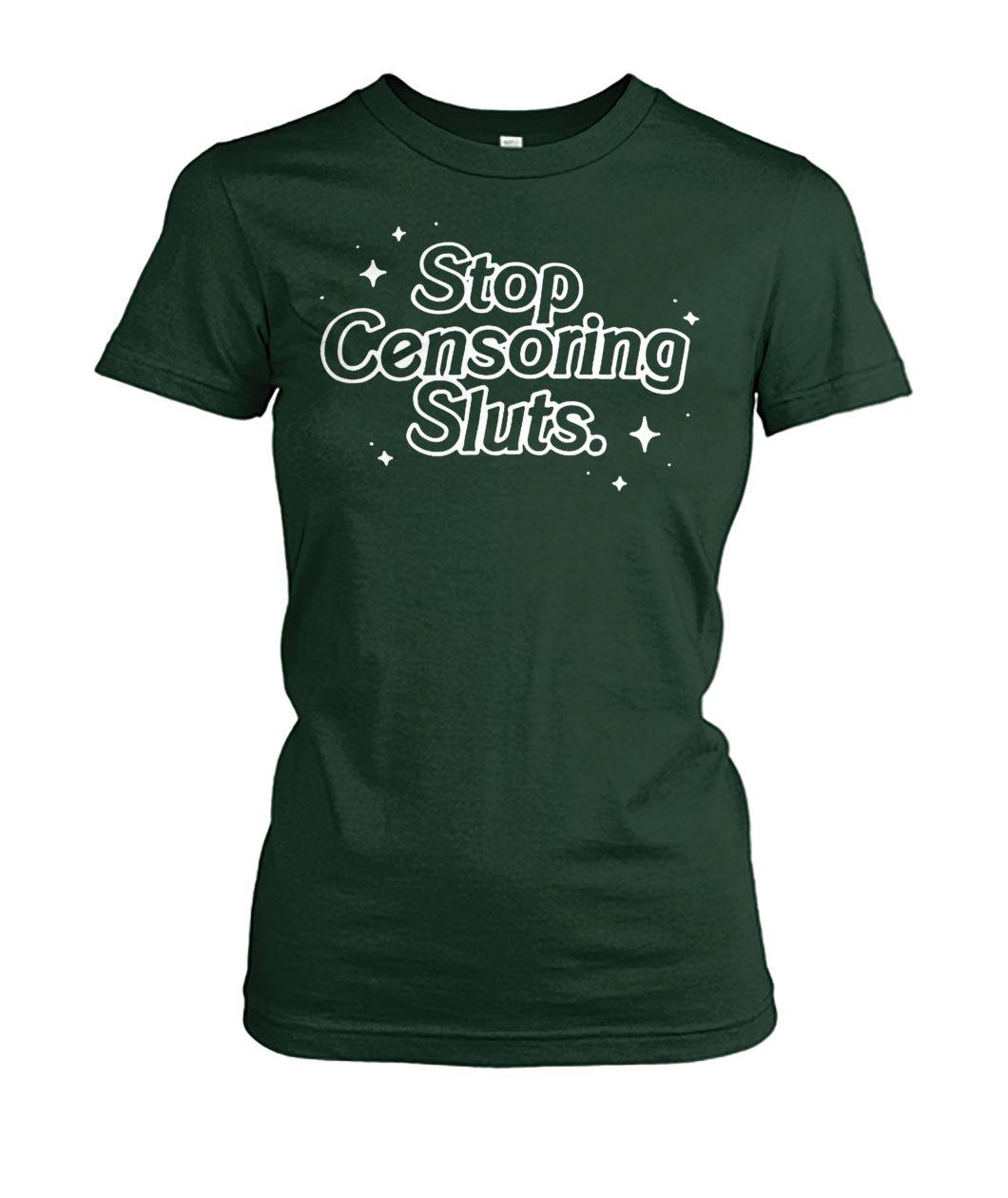 [Hot version] Stop censoring sluts shirt
