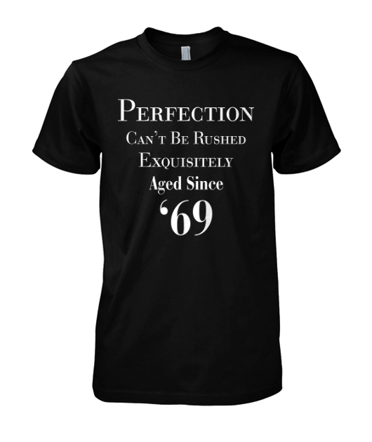 Aged To Perfection Since 1969