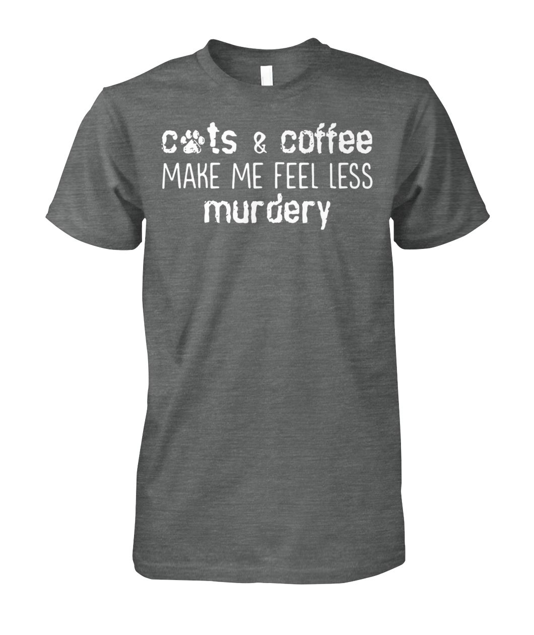 [Hot version] Cats and coffee make me feel less murdery shirt