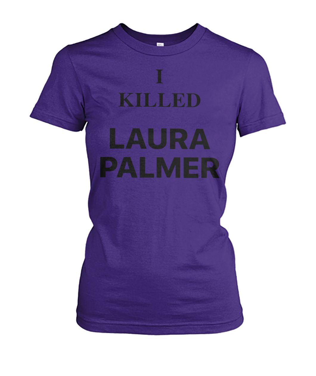 [Hot version] Twin peaks I killed laura palmer shirt