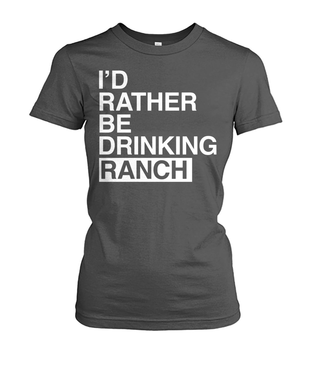 [Hot version] I'd rather be drinking ranch shirt