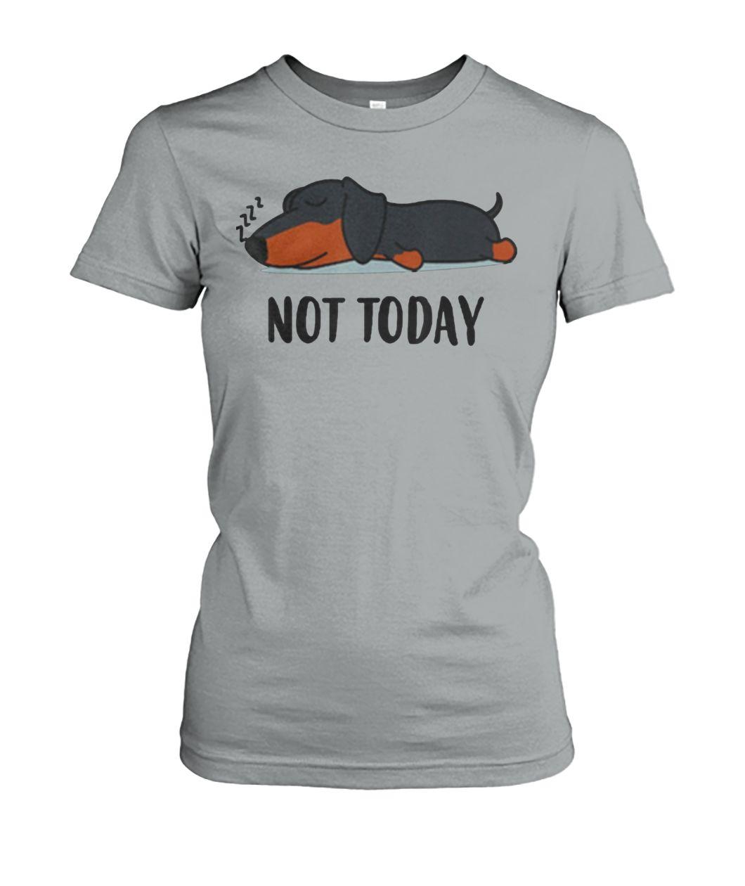 Badass version Dachshund not today shirt