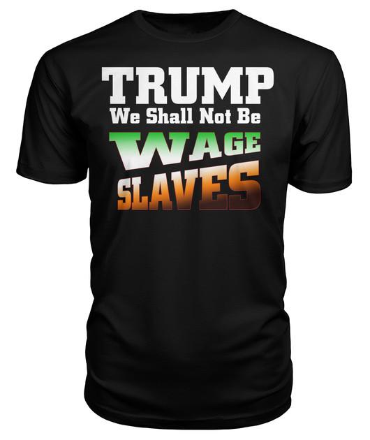 Trump Wage Slaves