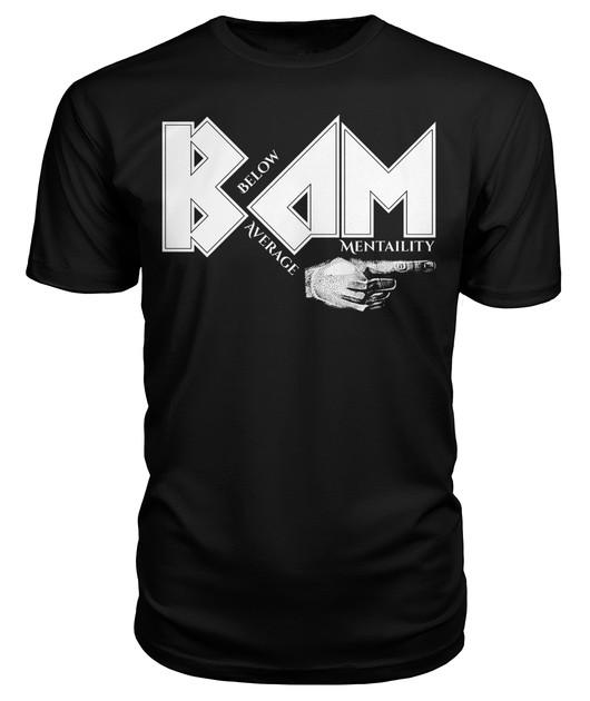 BAM: Below Average Mentality