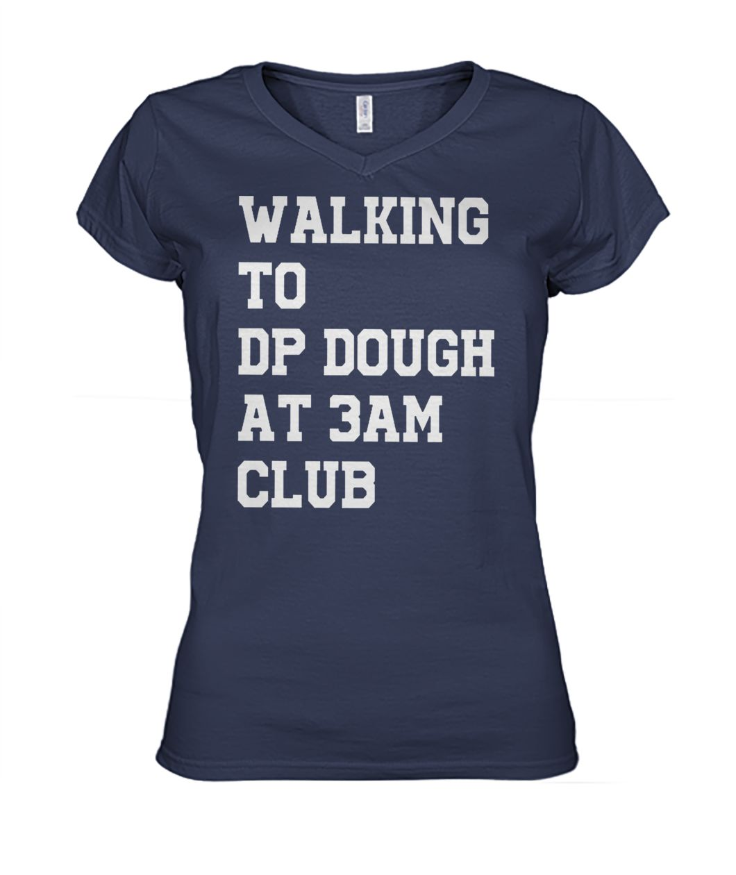[Hot version] Walking to DP dough at 3am club shirt