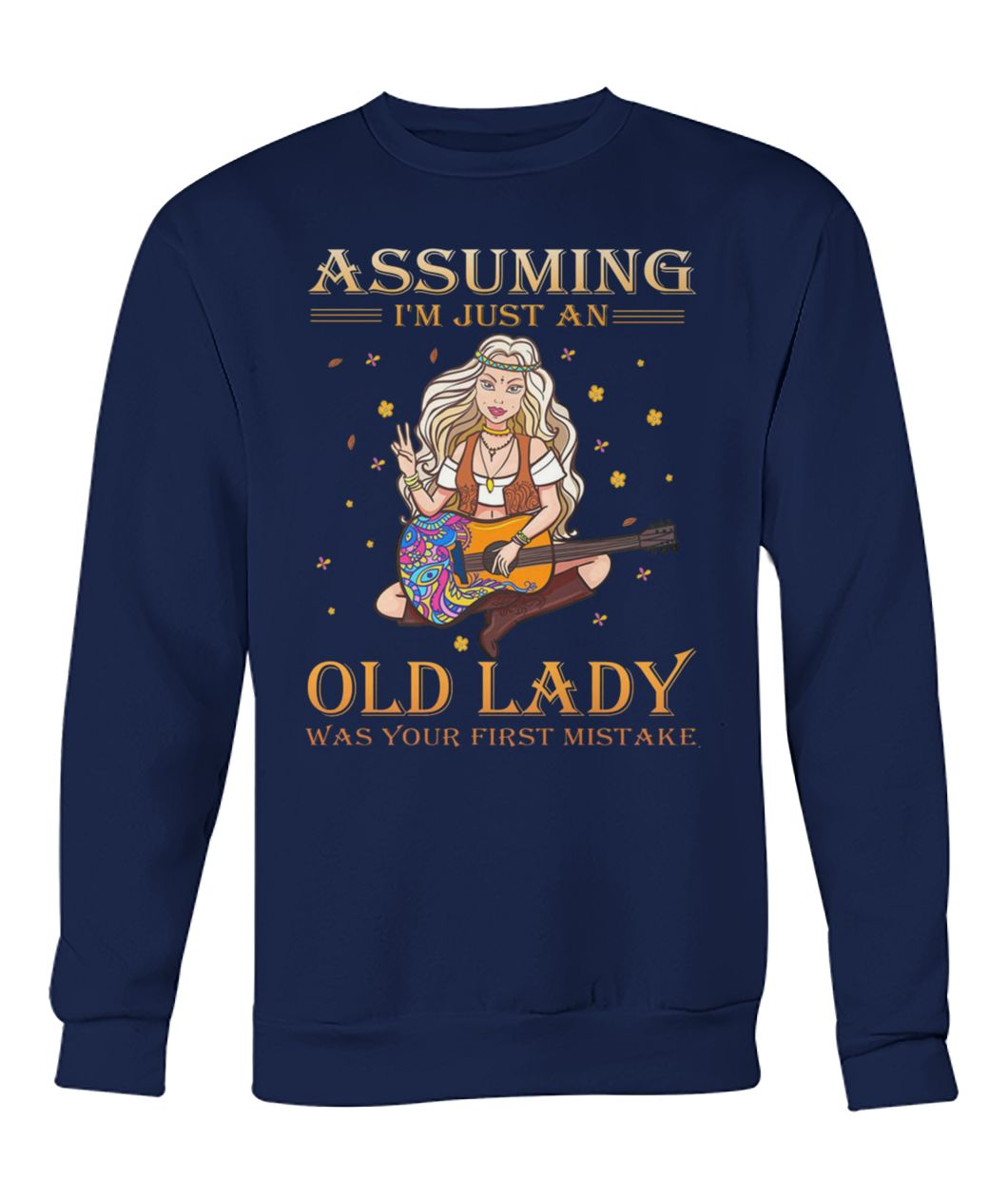 Best design Hippie style assuming I'm just an old lady was your first mistake shirt