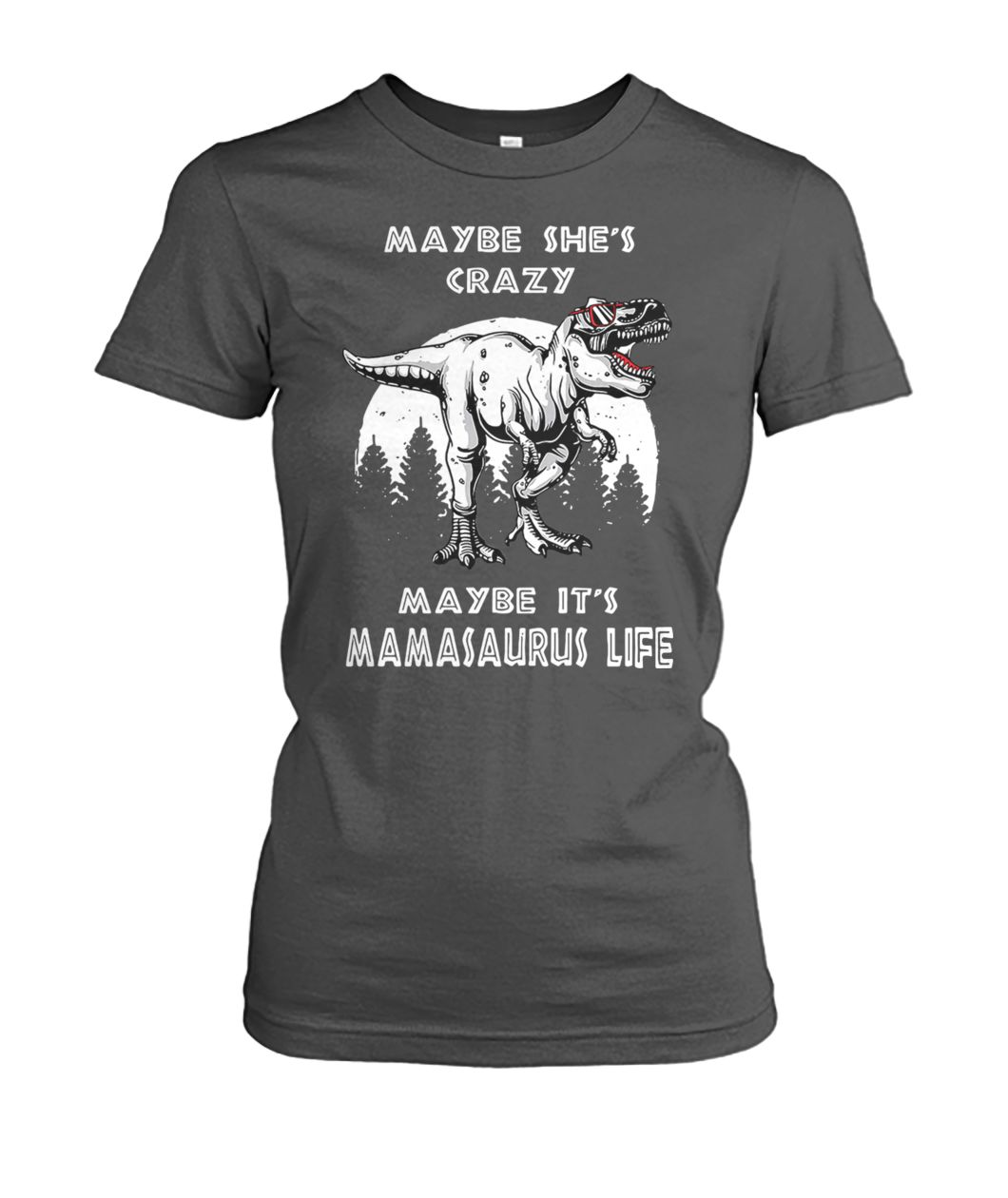 [Hot version] Maybe she's crazy maybe it's mamasaurus life shirt